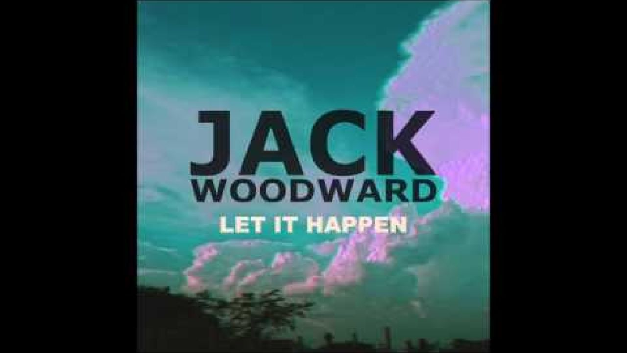 Let it Happen - Jack Woodward (Audio)