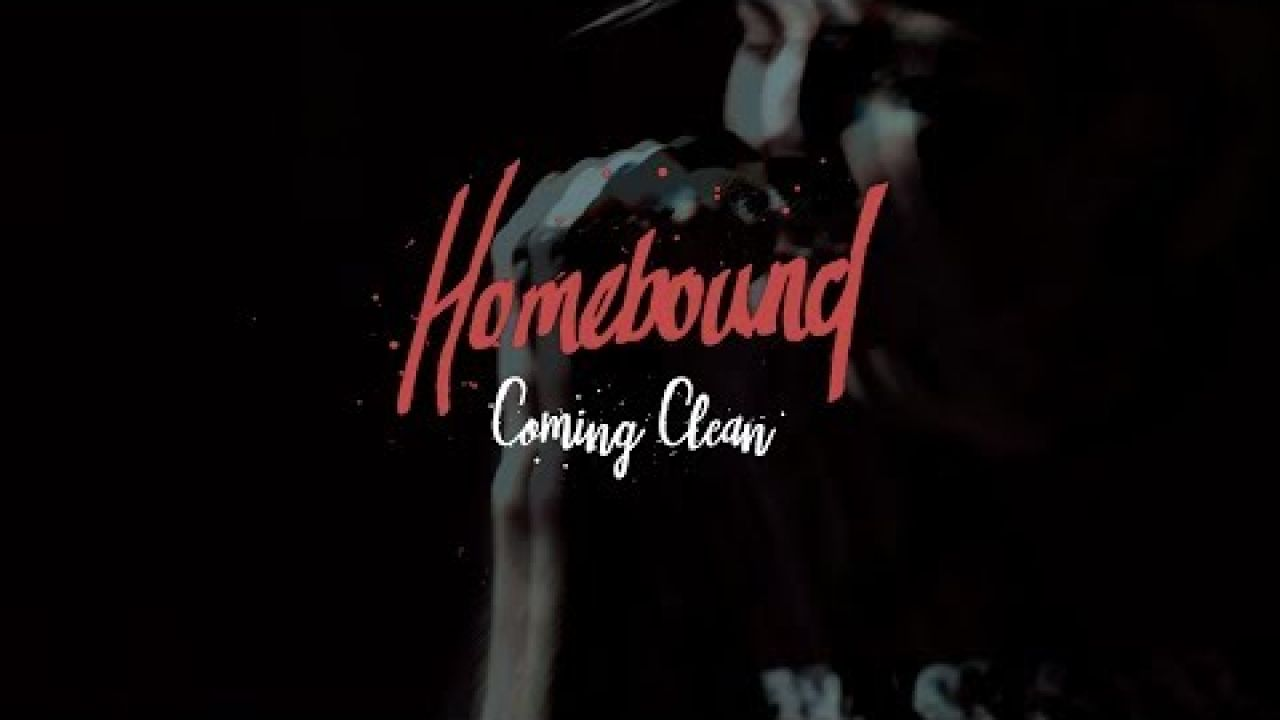 Homebound - Coming Clean (Official Music Video)