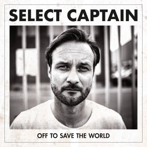 Select Captain - Off To Save The World - Album - Review